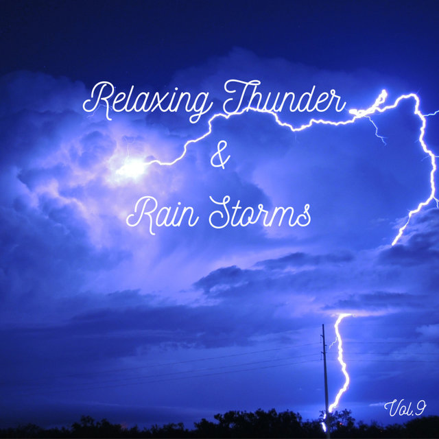 Relaxing Thunder and Rain Storms Vol.9