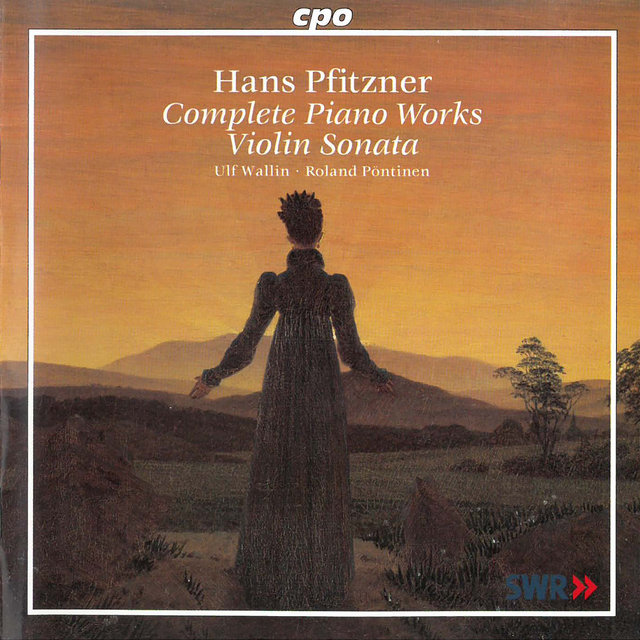 Pfitzner: Complete Piano Works & Violin Sonata in E Minor, Op. 27