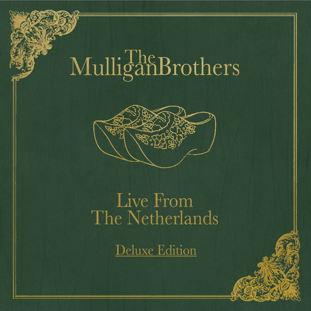The Mulligan Brothers Live from the Netherlands (Deluxe Edition)