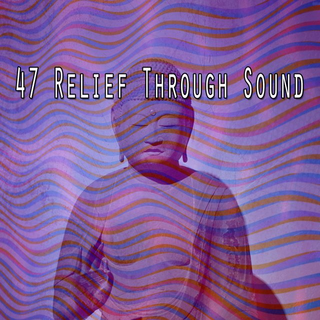47 Relief Through Sound