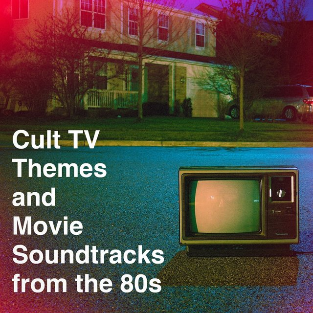 Cult Tv Themes and Movie Soundtracks from the 80S