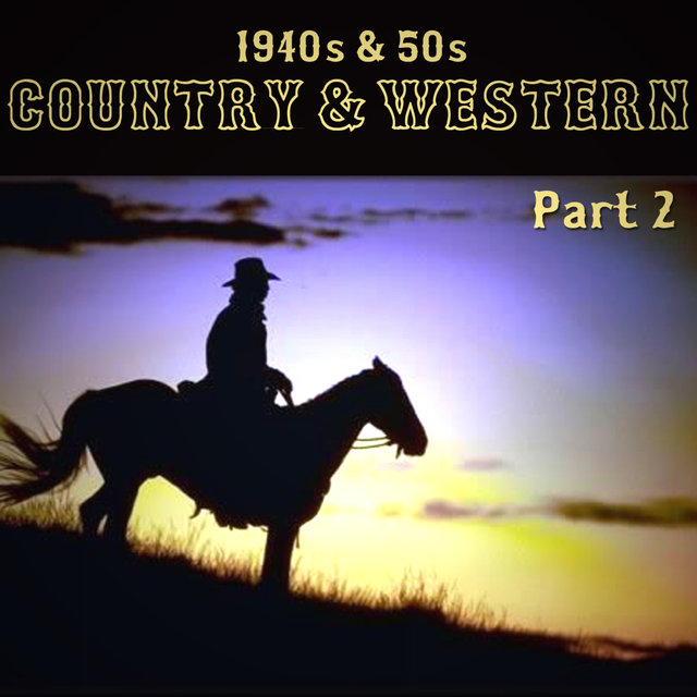 1940s & 50s Country & Western Part 2