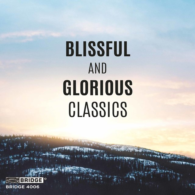 Blissful and Glorious Classics