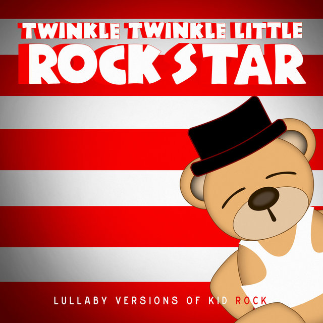 Lullaby Versions of Kid Rock