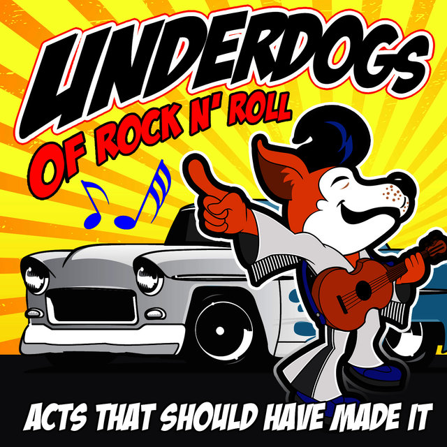 Underdogs of Rock n' Roll