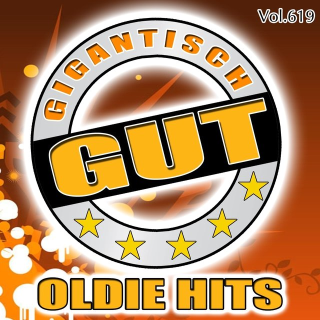 Gigantisch Gut: Oldie Hits, Vol. 619