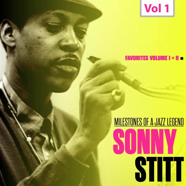 Milestones of a Jazz Legend - Sonny Stitt, Vol. 1