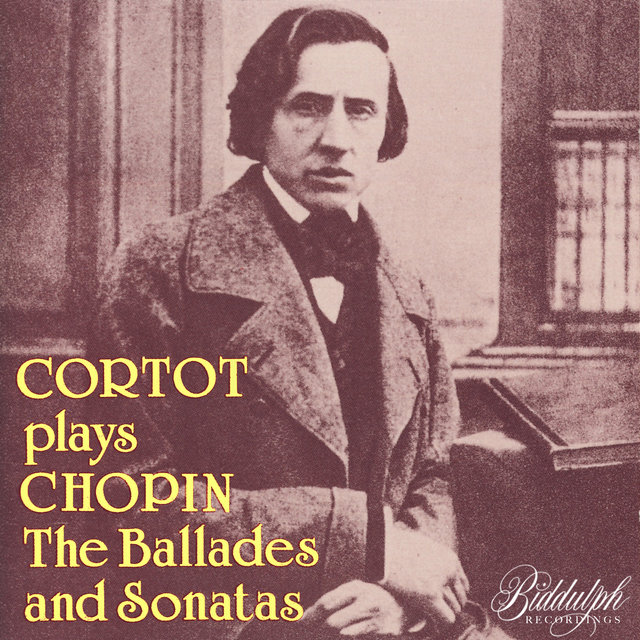 Cortot Plays Chopin: The Ballades and Sonatas