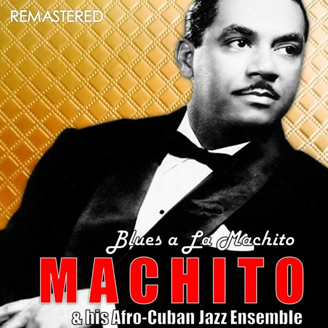 Blues a La Machito (Digitally Remastered)