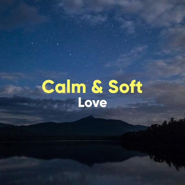 # 1 Album: Calm & Soft Love