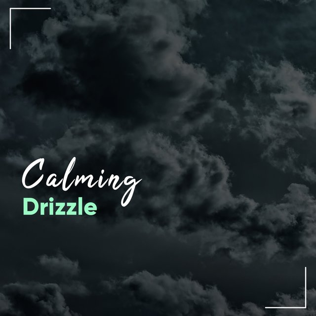 # Calming Drizzle