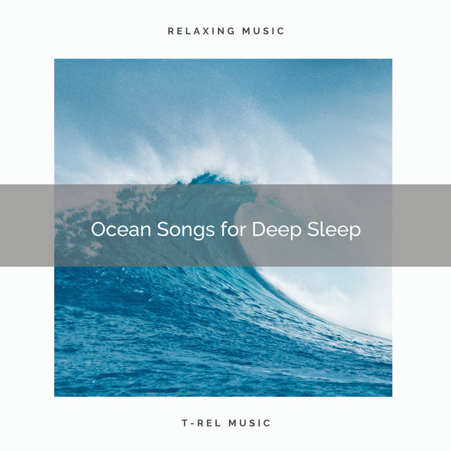 Ocean Songs for Deep Sleep