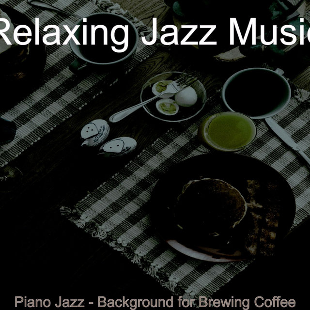 Piano Jazz - Background for Brewing Coffee