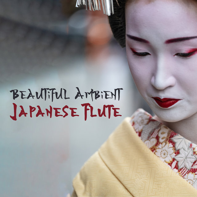 Beautiful Ambient Japanese Flute - Meditation, Yoga, Massage, Spa Music