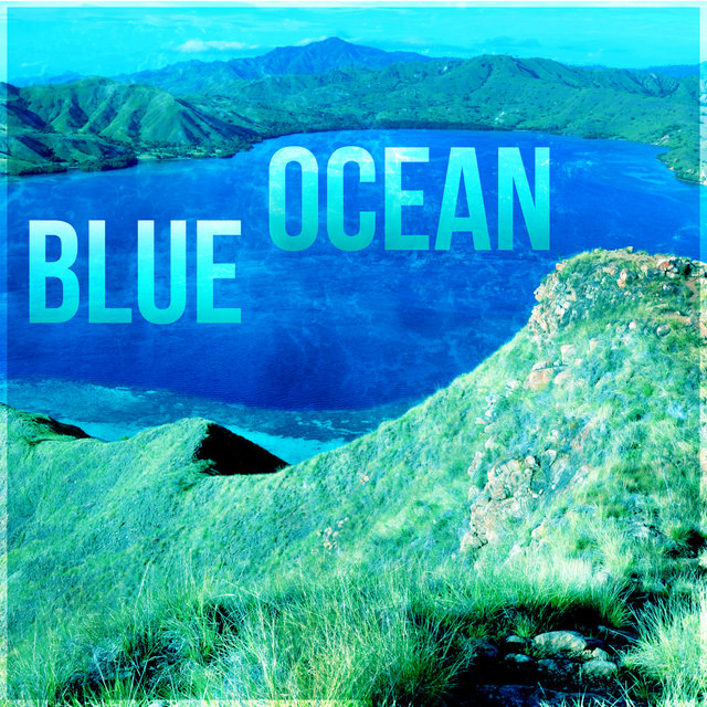 Blue Ocean - Powerful Nature, Vital Energy, Spa Day, Nature Sounds, Peaceful Music