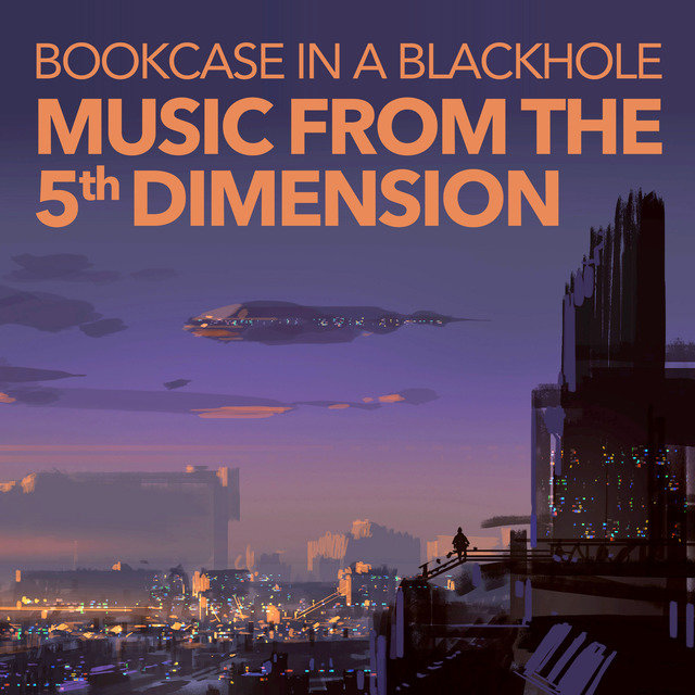Bookcase In A Blackhole: Music From The 5th Dimension