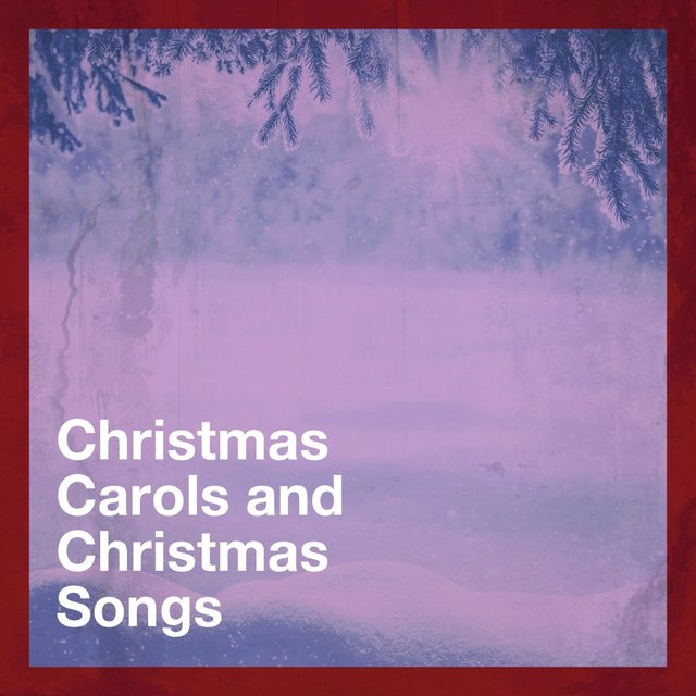 Christmas Carols and Christmas Songs