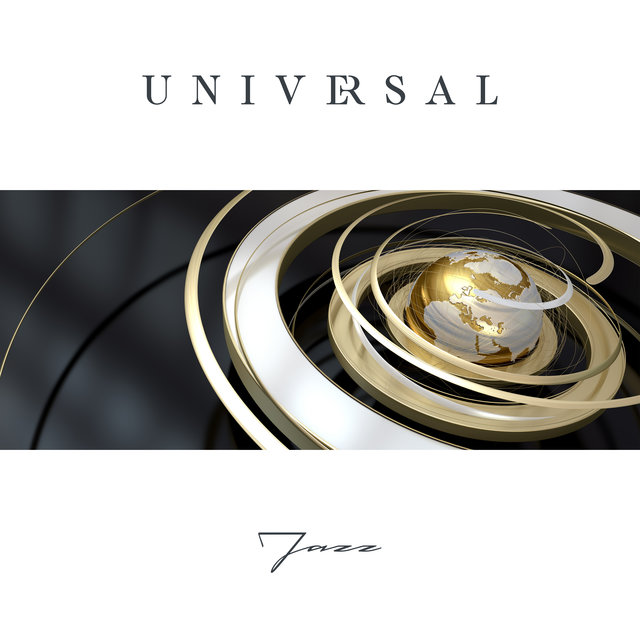 Universal Jazz - 15 Brilliant Melodies to Listen to While Working, Having Dinner with Family or Traveling