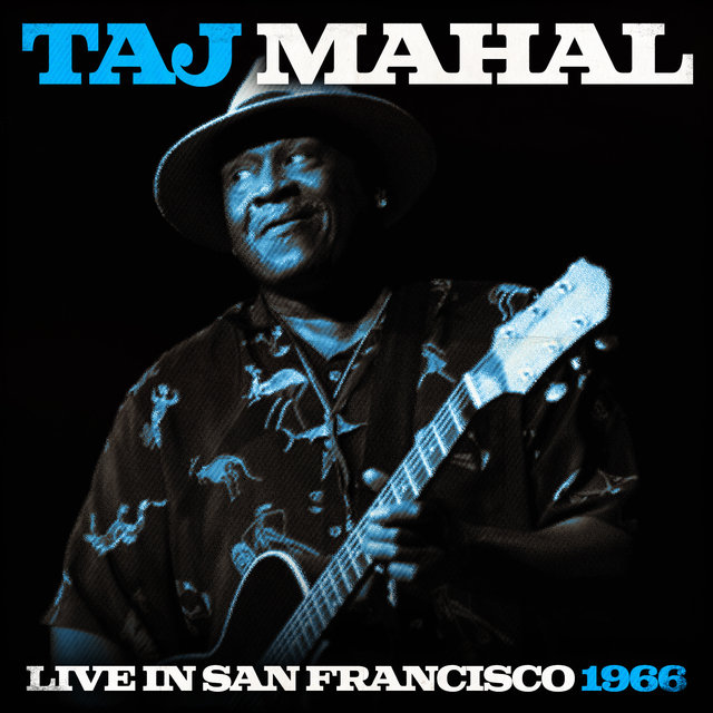 Taj Mahal Live In San Francisco 1966