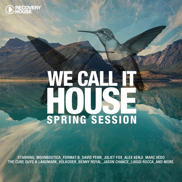 We Call It House - Spring Session 2016