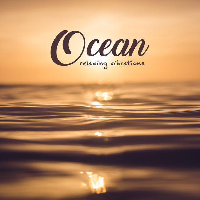 Ocean Relaxing Vibrations: 2019 New Age Smooth Water Music