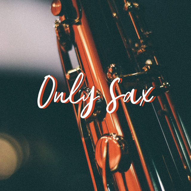 Only Sax - 100% Jazz Saxophone Music
