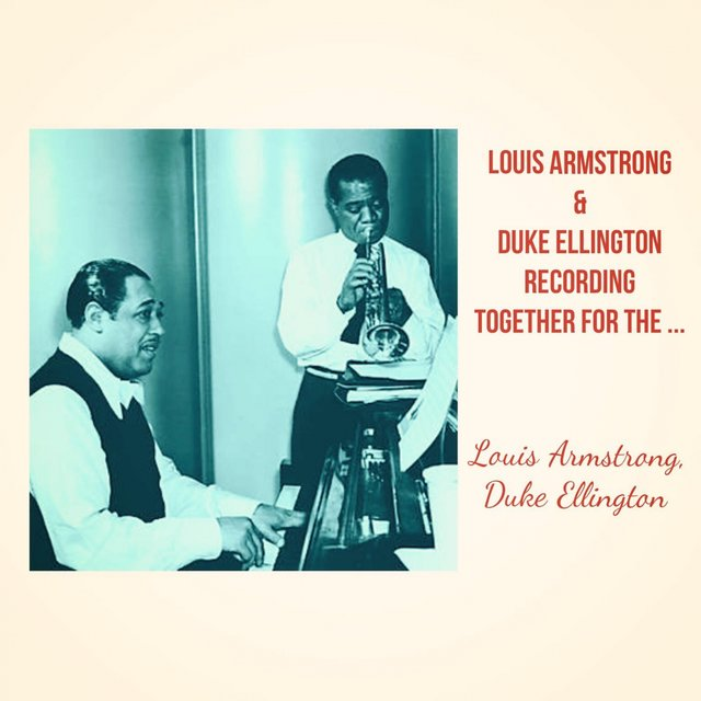 Louis Armstrong & Duke Ellington Recording Together for the First Time