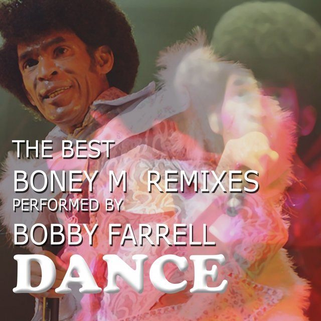 The Best Boney M Remixes Performed by Bobby Farrell