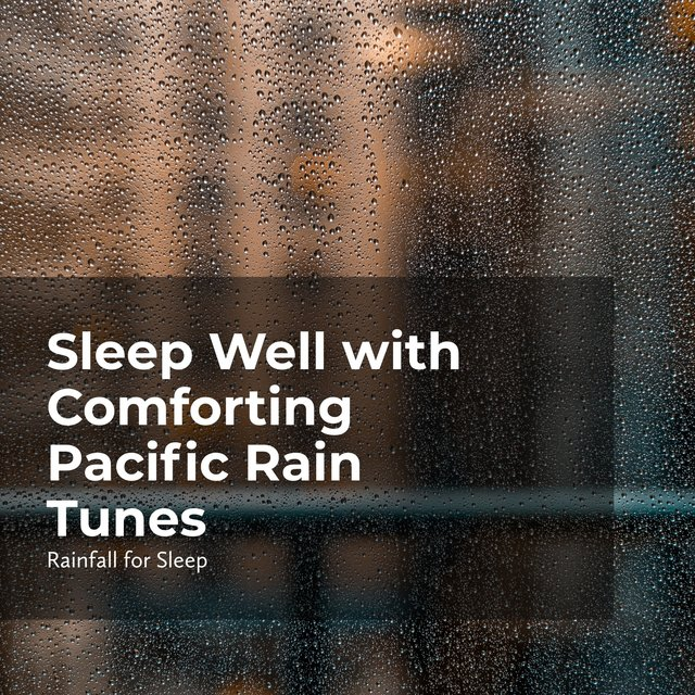 Sleep Well with Comforting Pacific Rain Tunes
