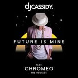 Future Is Mine (feat. Chromeo) [A Boy & A Girl Remix]