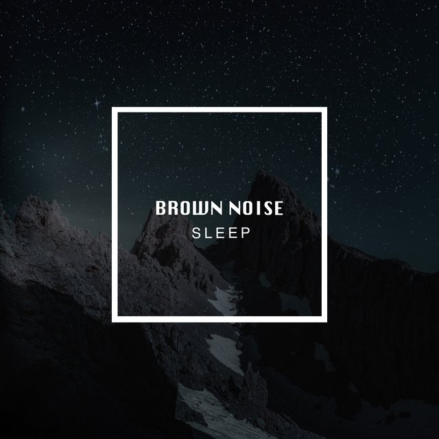 # 1 Album: Brown Noise Sleep