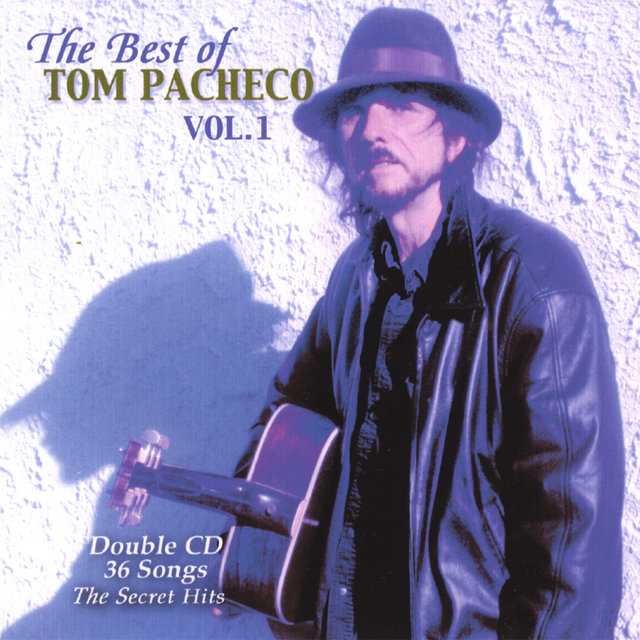 The Best of Tom Pacheco Vol.1-2cd set of 31 songs
