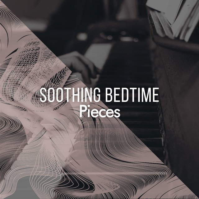 Soothing Bedtime Piano Pieces