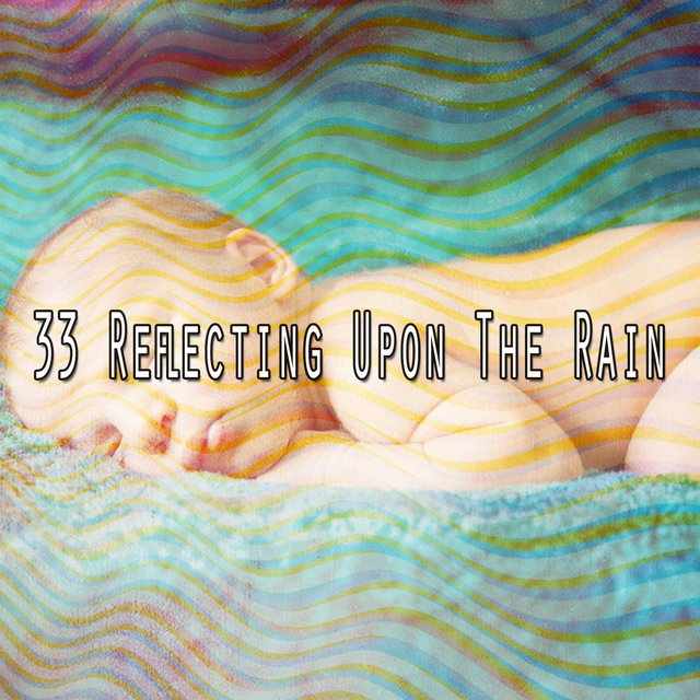 33 Reflecting Upon the Rain