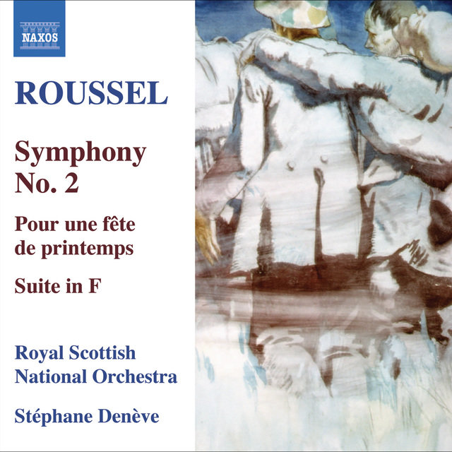 Roussel, A.: Symphony No. 2 / Pour Une Fete De Printemps / Suite in F Major