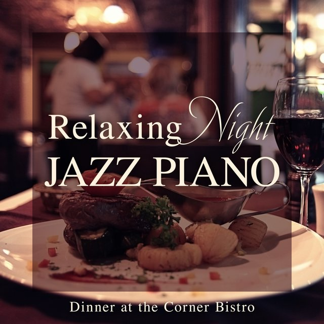 Relaxing Night Jazz Piano - Dinner at the Corner Bistro