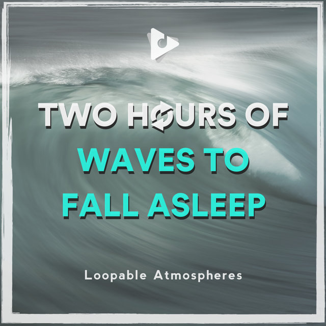 2 Hours Of Waves To Fall Asleep