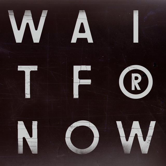 Wait For Now