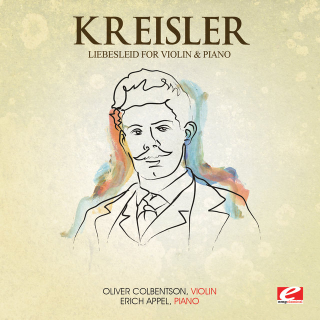 Kreisler: Liebesleid for Violin and Piano (Digitally Remastered)