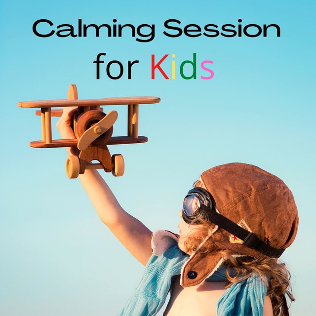Calming Session for Kids: Music for Relaxation, Meditation & Healing Thearpy