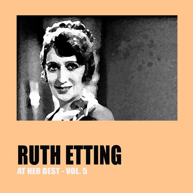 Ruth Etting at Her Best Vol. 5