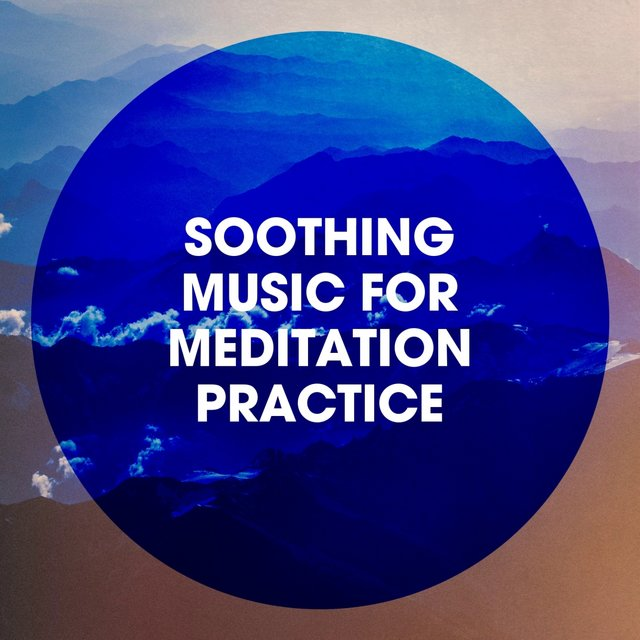 Soothing Music for Meditation Practice