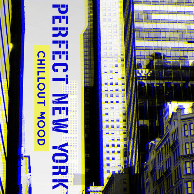 Perfect New York Chillout Mood: Rest, Chillout Music 2020, New York Nightlife, Calm Down
