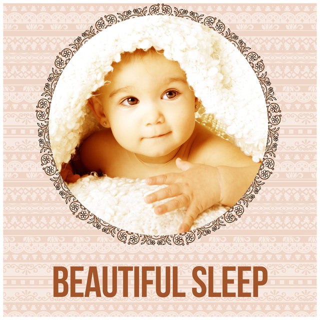 Beautiful Sleep – Relax My Baby, Relaxing Background Music and Nature Sounds, Lullabies with Ocean Sounds Baby