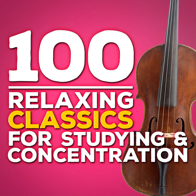 100 Relaxing Classics for Studying & Concentration