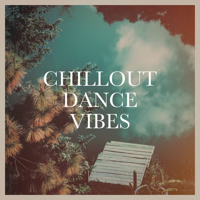 Chillout Dance Vibes