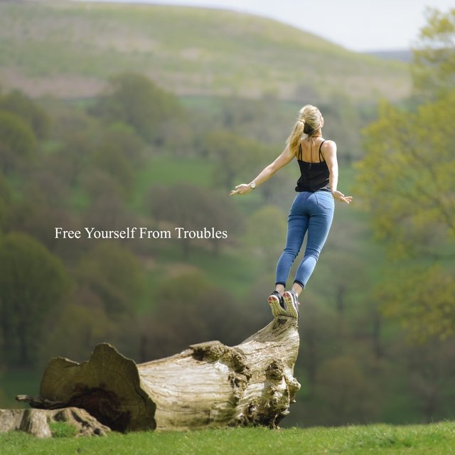 Free Yourself from Troubles