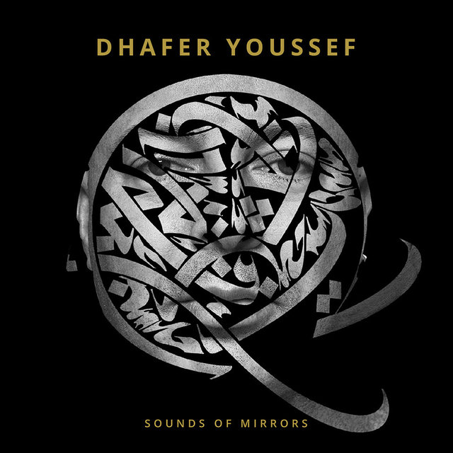 Dhafer Youssef: Sounds of Mirrors