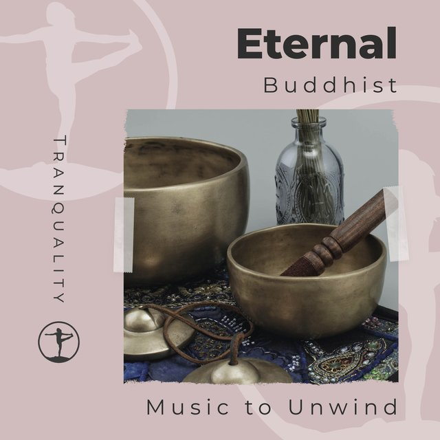 Eternal Buddhist Music to Unwind
