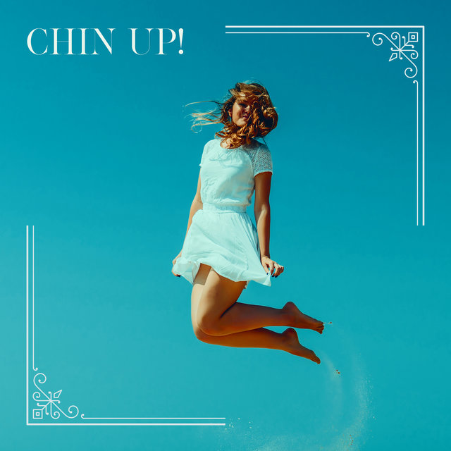 Chin Up! Uplifting Piano Jazz Music to Cheer You Up and Improve Your Mood